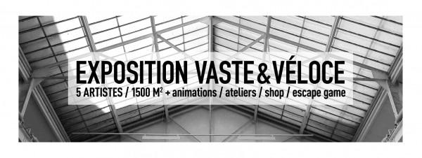 Exposition Vaste & Véloce
